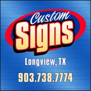 Custom Signs, Longview TX