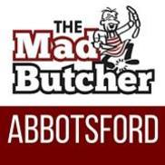 The Mad Butcher BC, Abbotsford BC