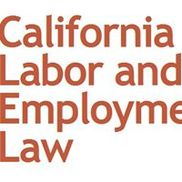 California Labor & Employment Law, Los Angeles CA