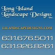 Long Island Landscape Designs, Inc., Centereach NY
