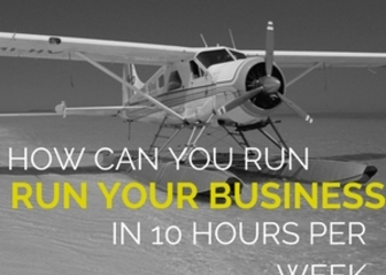 How can you run a business on 10 hours per week