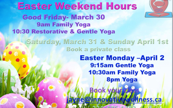 Easter yoga class schedule by innovative wellness in waterloo on this easter weekend thursday march 29 8pm yoga good friday 9am family yoga 1030am gentle and restorative yoga saturday i have no group classes m4hsunfo