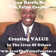 "Ivan Harris Sr from Ivan Harris Sr ""The Value Creator"""